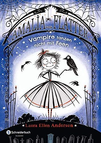 Amalia von Flatter, Band 01: Vampire tanzen nicht mit Feen
