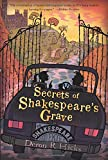 Secrets of Shakespeare's Grave: The Shakespeare Mysteries, Book 1 (1)