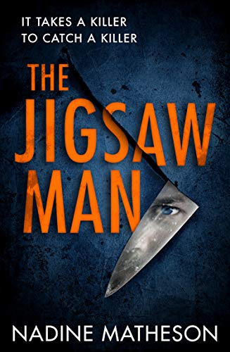 The Jigsaw Man: the most addictive and chilling debut crime thriller of 2021 that you won't be able to put down by [Nadine Matheson]