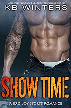 Show Time: A Bad Boy Sports Romance (Cannons Book 2) by [KB Winters]