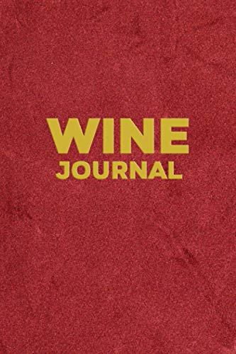 Wine Journal: Wine Tracker Book and Journal for Recording the Pertinent Details of Fine Wines - Red and Gold Cover Design