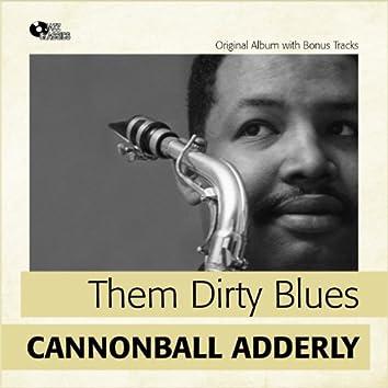 Them Dirty Blues (Original Album Plus Bonus Tracks)
