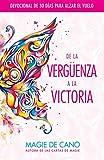 De La Vergüenza A La Victoria: Devocional de 30 Días Para Alzar el Vuelo