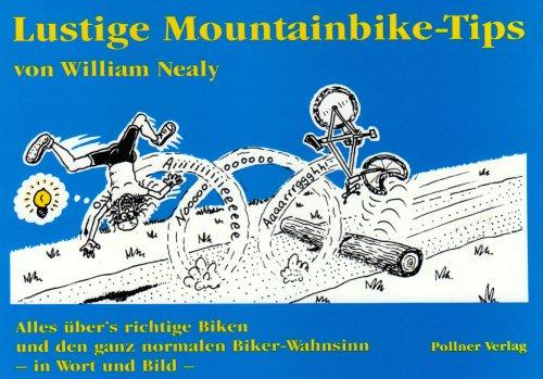 Lustige Mountainbike Tips: Alles über's richtige Biken und den ganz normalen Bikerwahnsinn. In Wort und Bild