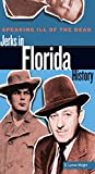 Speaking Ill of the Dead: Jerks in Florida History (Speaking Ill of the Dead: Jerks in Histo)