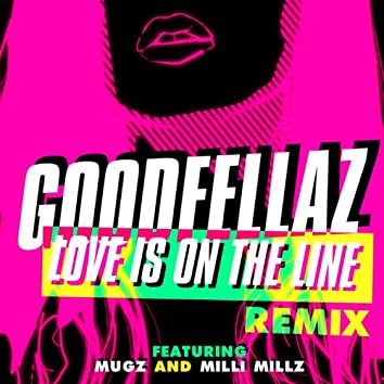 Love Is On The Line (Remix)