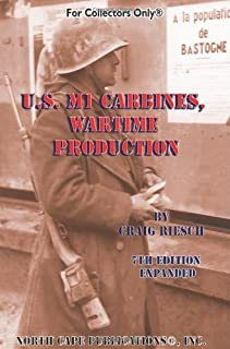 U.S. M1 Carbines, Wartime Production, 7th Revised and Expanded Edition