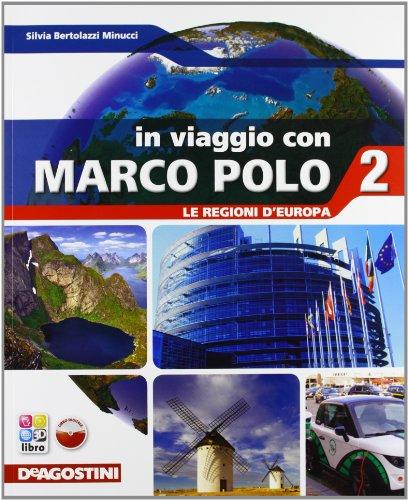 In viaggio con Marco Polo. Con Atlante-Regioni d'Europa-Carte mute. Per la Scuola media. Con e-book. Con espansione online: VIAGGIO M. POLO 2+ATL+LD