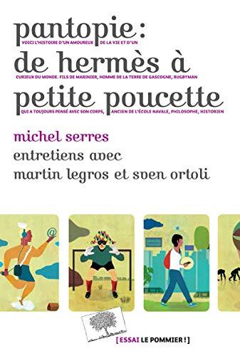Pantopie : de Hermès à petite poucette : Entretiens avec Martin Legros et Sven Ortoli