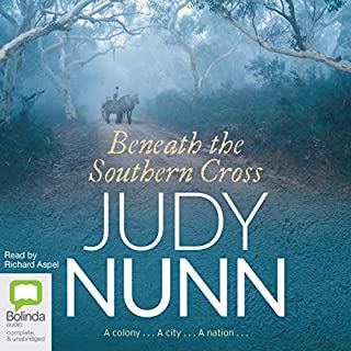 Beneath the Southern Cross                   By:                                                                                                                                 Judy Nunn                               Narrated by:                                                                                                                                 Richard Aspel                      Length: 20 hrs and 40 mins     5 ratings     Overall 4.6