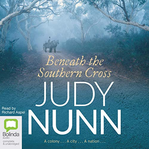 Beneath the Southern Cross                   By:                                                                                                                                 Judy Nunn                               Narrated by:                                                                                                                                 Richard Aspel                      Length: 20 hrs and 40 mins     7 ratings     Overall 4.1