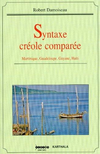 Syntaxe créole comparée. Martinique, Guadeloupe, Guyane, Haïti
