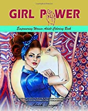 Girl Power: Empowering Women Adult Coloring Book (Stress Relieving Creative Fun Drawings to Calm Down, Reduce Anxiety & Relax.Great Christmass Gift Idea For Men & Women 2020-2021)