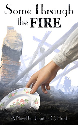 Some Through The Fire by Jennifer Q. Hunt ebook deal