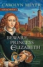 Beware Princess Elizabeth[BEWARE PRINCESS ELIZABETH][Paperback]