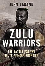 Best zulu warriors history Reviews