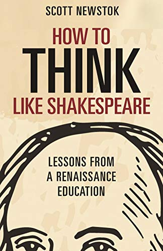 Compare Textbook Prices for How to Think like Shakespeare: Lessons from a Renaissance Education Skills for Scholars  ISBN 9780691177083 by Newstok, Scott