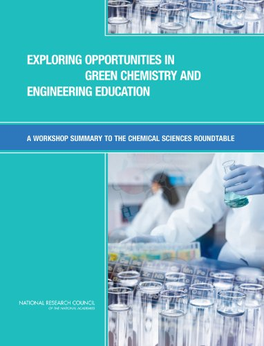 Exploring Opportunities in Green Chemistry and Engineering Education: A Workshop Summary to the Chemical Sciences Roundtable