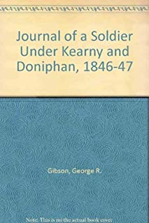Journal of a soldier under Kearny and Doniphan, 1846-1847 (The Southwest historical series, 3)