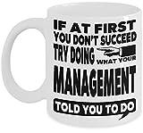 N\A Taza de Regalo del Gerente Taza de café: si al Principio no Tiene éxito, intente Hacer lo Que la gerencia le Dijo Que hiciera