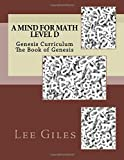 A Mind for Math Level D: The Book of Genesis (Genesis Curriculum)