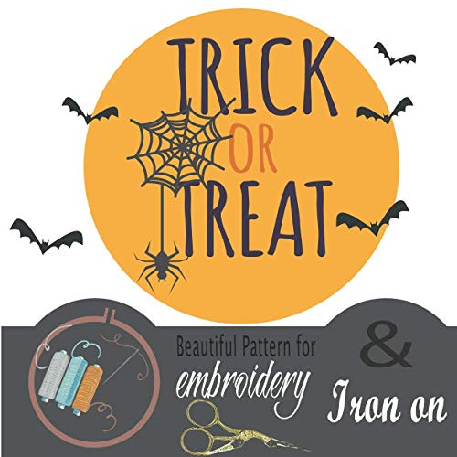 Great Features Of Trick or Treat: : Beautiful Embroidery patterns and Iron On: : Beautiful motivatio...
