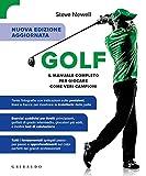 Golf. Il manuale completo per giocare come veri campioni....