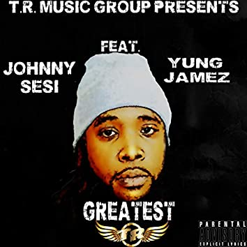 Greatest (feat. Yung Jamez)
