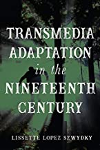 Transmedia Adaptation in the Nineteenth Century