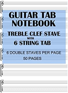 Guitar Tab Notebook: 6 string guitar TAB with treble clef stave