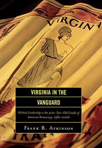 Virginia in the Vanguard: Political Leadership in the...