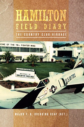 Hamilton Field Diary: The Country Club Airbase (English Edition)
