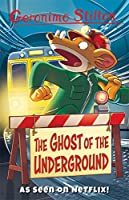 The Ghost Of The Underground (Geronimo Stilton - Series 3)