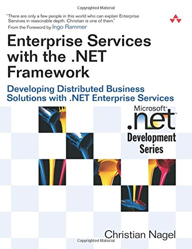 Enterprise Services with the .NET Framework: Developing Distributed Business Solutions with .NET Enterprise Services (MICROSOFT NET DEVELOPMENT SERIES)