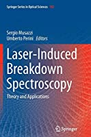 Laser-Induced Breakdown Spectroscopy: Theory and Applications (Springer Series in Optical Sciences, 182)