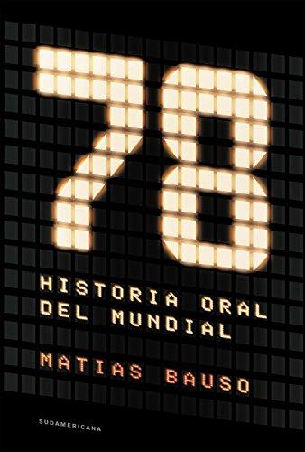 78. Historia oral del Mundial de [Matías Bauso]