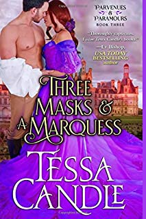 Three Masks and a Marquess: A Regency Romance Novel (Parvenues & Paramours 3)