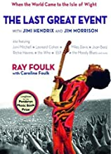 The Last Great Event: with Jimi Hendrix and Jim Morrison - When the World Came to the Isle of Wight, Volume II, 1970