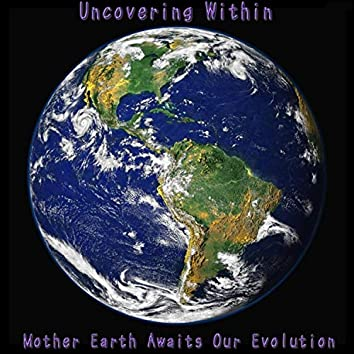 Mother Earth Awaits Our Evolution