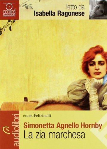 La zia marchesa letto da Isabella Ragonese. Audiolibro. CD Audio formato MP3