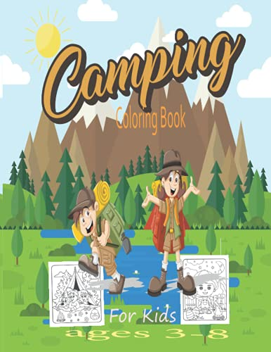 Camping Coloring Book For Kids Ages 3-8: Camping Coloring Books For Kids Ages 3-12 or Preschool Gift for Kids.
