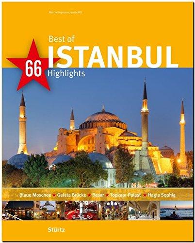 Best of ISTANBUL - 66 Highlights - Ein Bildband mit über 165 Bildern auf 140 Seiten - STÜRTZ Verlag: Ein Bildband mit über 175 Bildern (Best of - 66 Highlights)