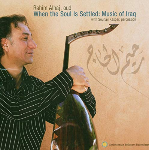 When The Sul Is Settled: Music Of Iraq