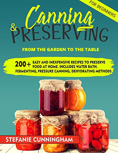 Canning And Preserving For Beginners by Stefanie Cunningham ebook deal