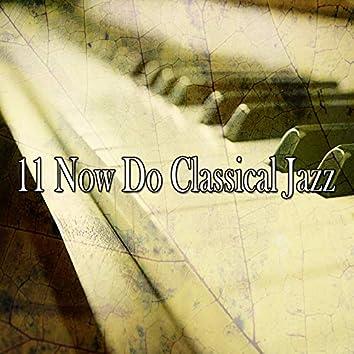11 Now Do Classical Jazz