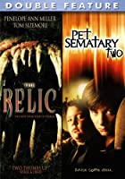 The Relic / Pet Semetary 2 (Double Feature)