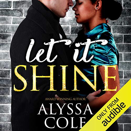 Let It Shine                   By:                                                                                                                                 Alyssa Cole                               Narrated by:                                                                                                                                 Karen Chilton                      Length: 3 hrs and 42 mins     60 ratings     Overall 4.4