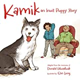 Kamik: An Inuit Puppy Story (English Edition)