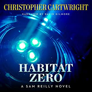Habitat Zero     Sam Reilly, Book 15              By:                                                                                                                                 Christopher Cartwright                               Narrated by:                                                                                                                                 David Gilmore                      Length: 6 hrs and 26 mins     Not rated yet     Overall 0.0