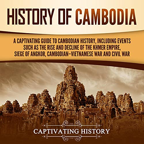 History of Cambodia Audiobook By Captivating History cover art